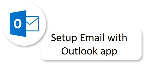 Setup Email with Outlook app