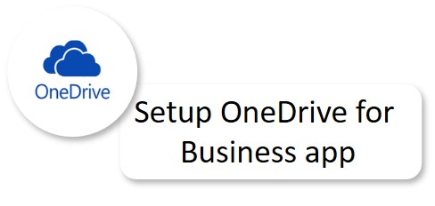 Setup OneDrive for Business app
