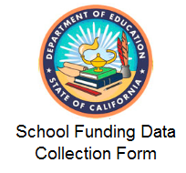 Dept. of Education State of CA seal- School Funding Data Collection Form