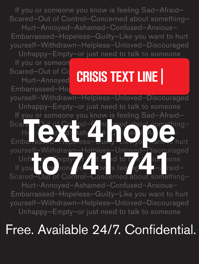 crisis text line. text 4hope to 741 741