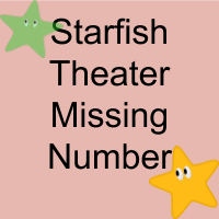 StarFish Theater Missing Numbers
