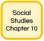 SOCIAL STUDIES CHAPTER 10
