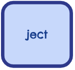 ROOT WORDS - ject