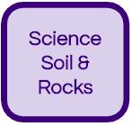 SCIENCE, SOIL & ROCKS