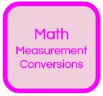 MATH MEASUREMENT CONVERSIONS