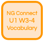 NG Connect U1 W3-4 Vocabulary