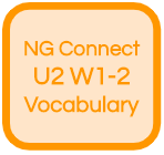 NG Connect U2 W1-2 Vocabulary