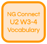 NG Connect U2 W3-4 Vocabulary