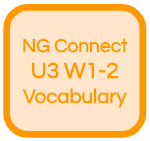 NG Connect U3 W1-2 Vocabulary