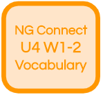 NG Connect U4 W1-2 Vocabulary