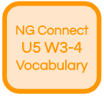 NG Connect U5 W3-4 Vocabulary