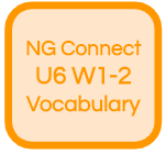 NG Connect U6 W1-2 Vocabulary