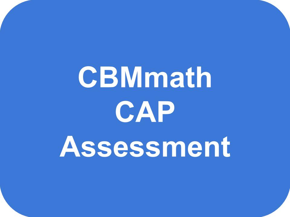 CBM Math CAP Assessment