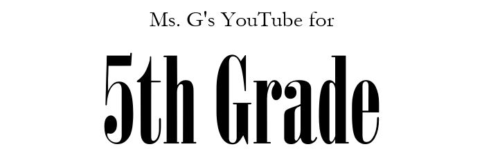 Link to Ms. G's YouTube for 5th Grade