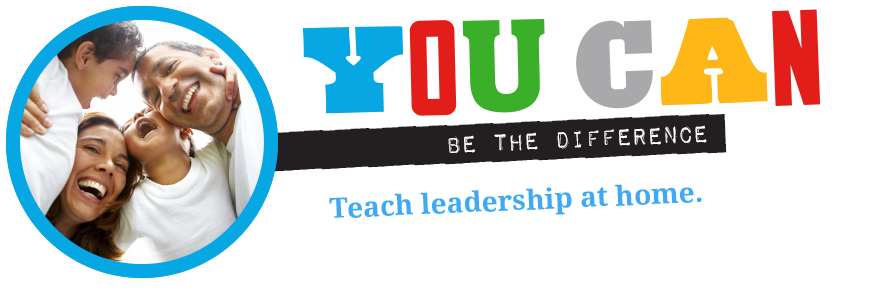 Banner reads You Can Be the Difference, Teach Leadership at Home